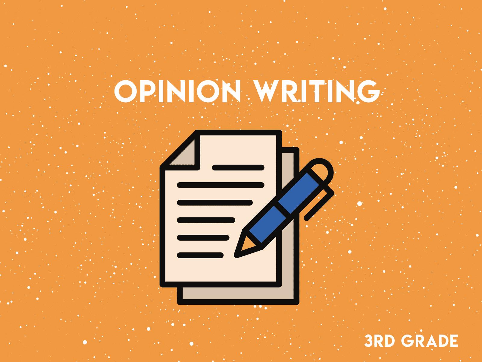 Opinion Writing 3rd Grade