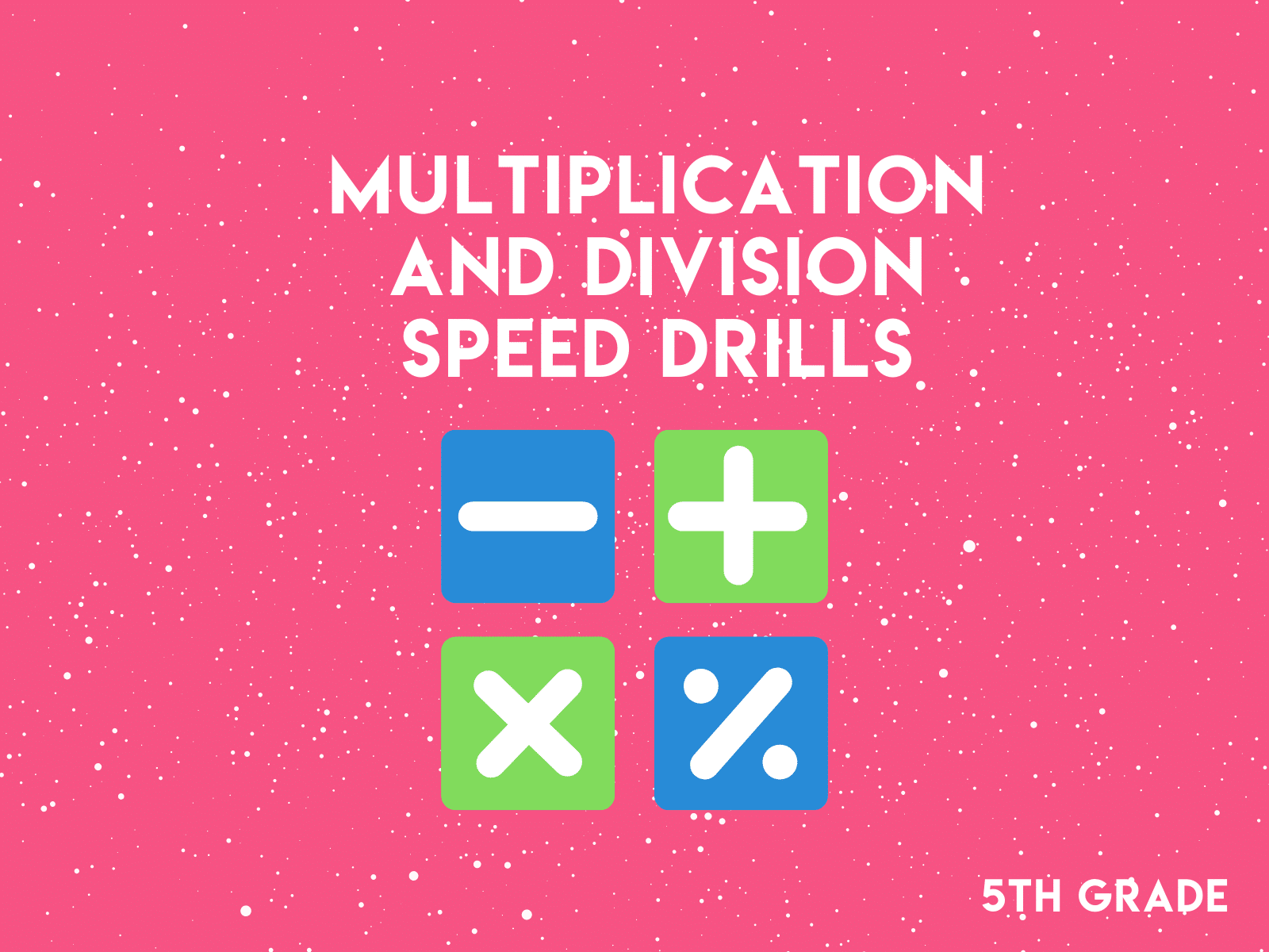 5th Grade -Multiplication and Divison Speed Drills