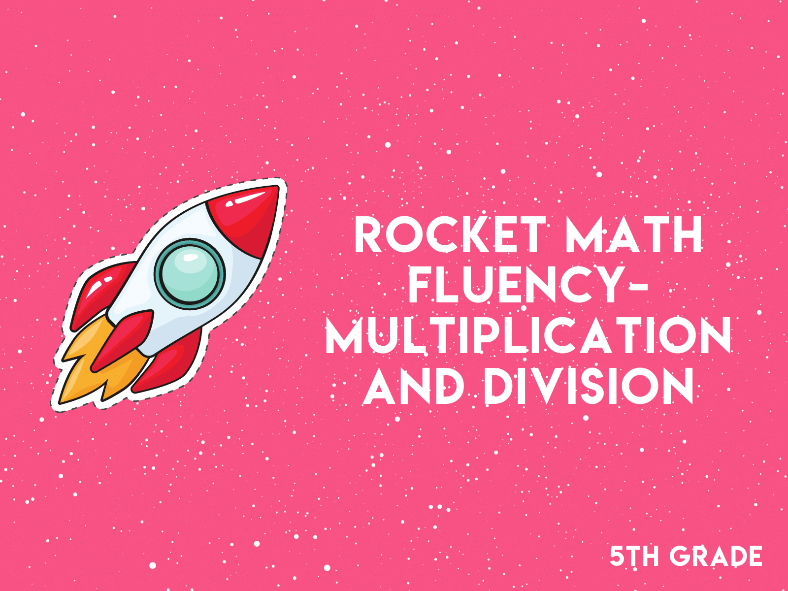 Rocket math facts challenge for fifth grade multiplication and division.