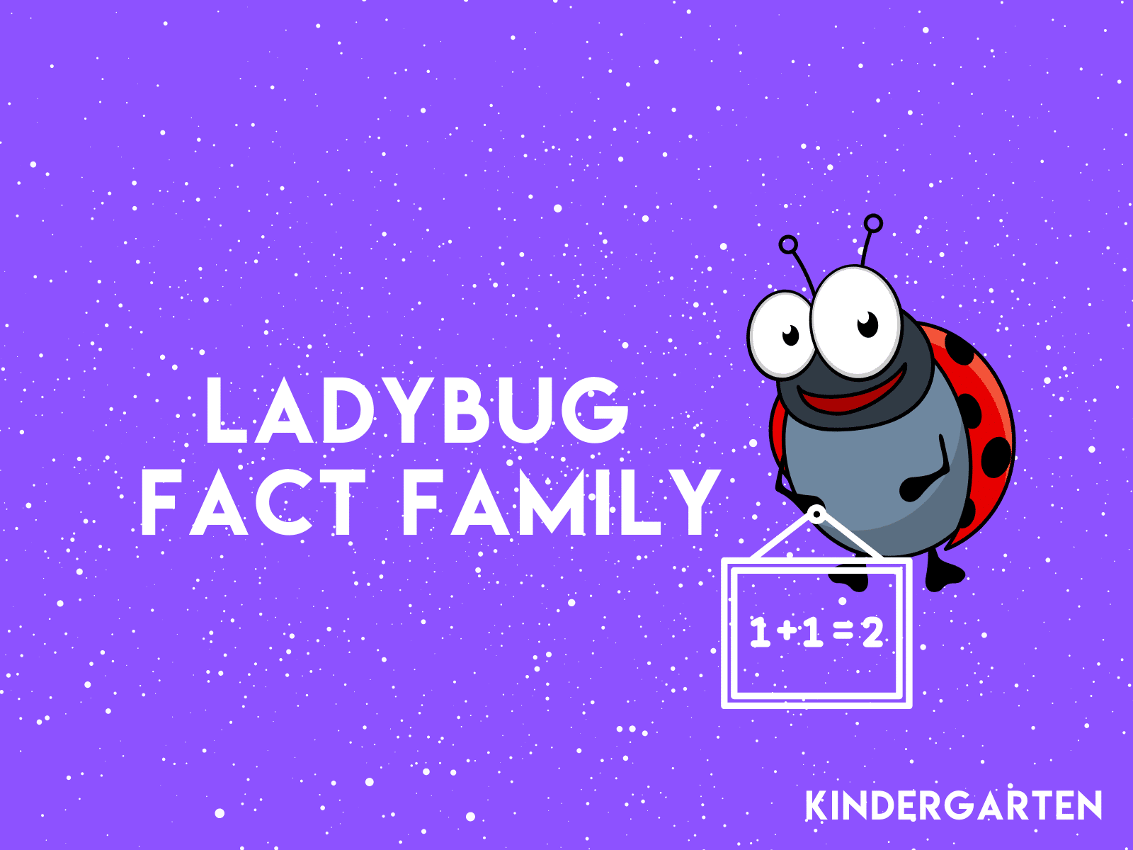 Kindergarten Ladybug Fact Family | Free learning resources for kids