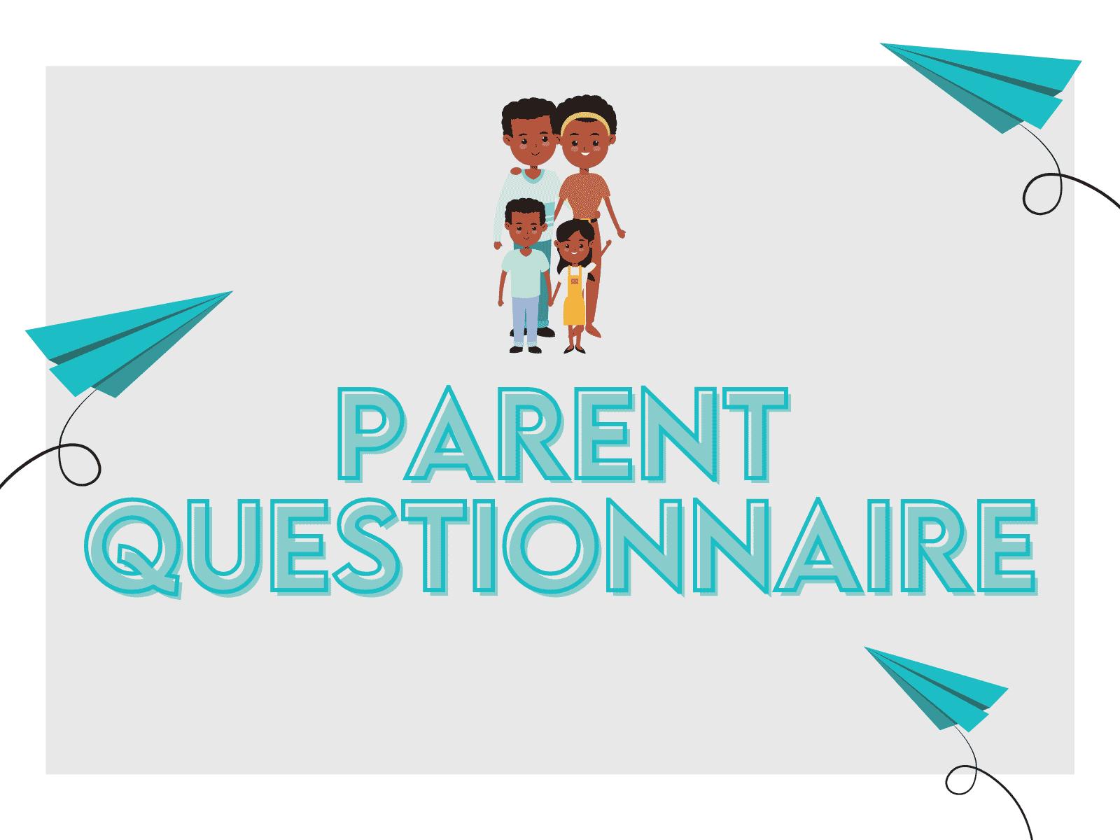 Free parent questionnaire for tutors and teachers.