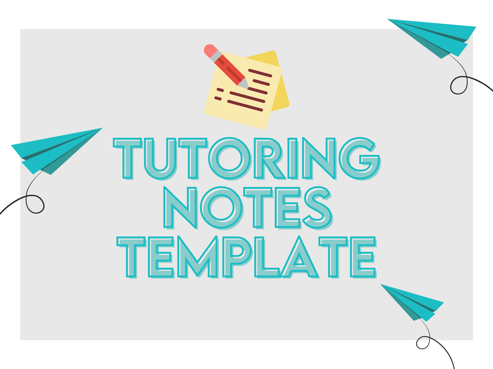 Tutoring notes template to track client tutoring sessions.