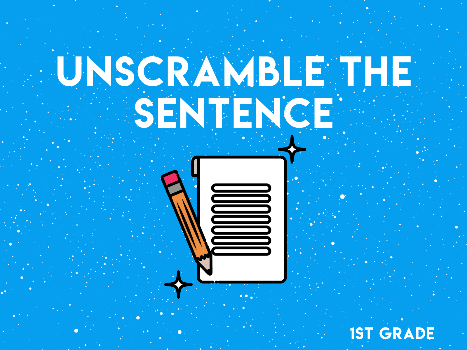 Unscramble the sentence activity for first grade writing practice.