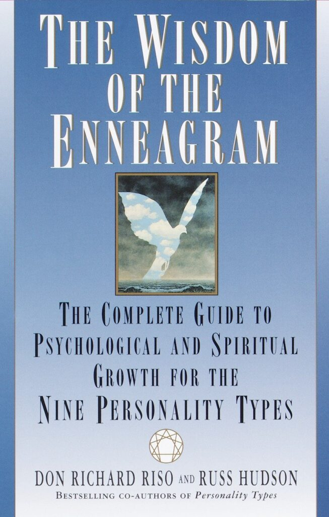 The Wisdom of the Enneagram The Complete Psychological and Spiritual Growth for the Nine Personality Types By Don Richard Riso and Russ Hudson Summer Reading for Teachers and Tutors