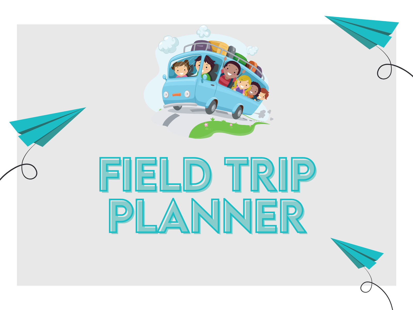Free downloadable field trip planner for teachers, camp counselors, and more.