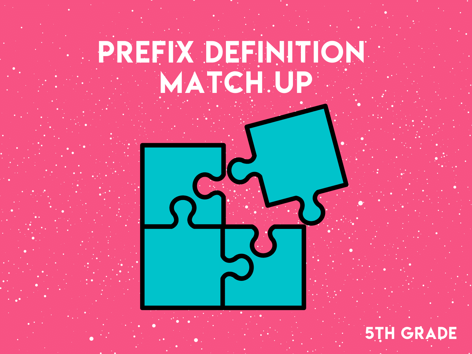 Prefix Definition Match Up   Spelling words for 5th grade