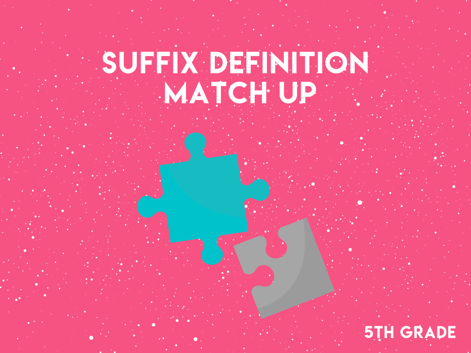 Suffix Definition Match Up   5th Grade Vocabulary Words