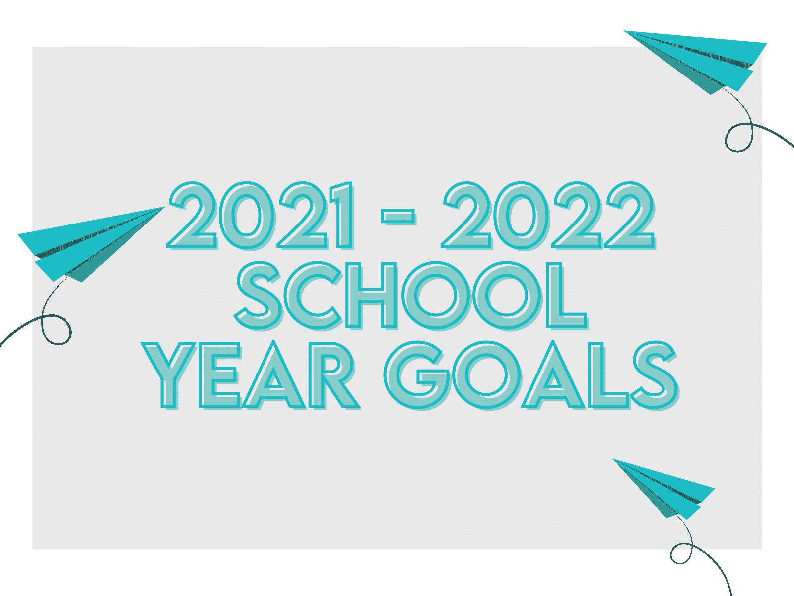 2021-2022 school year goal planner for teachers.
