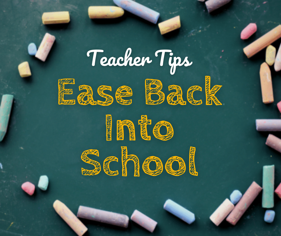 Teacher Tips to Ease Back Into School